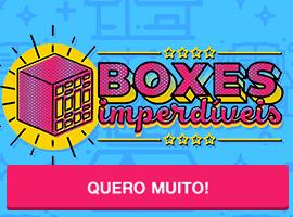Boxes Imperdíveis