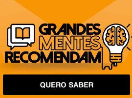 Grandes mentes recomendam