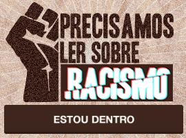 Precisamos ler sobre racismo